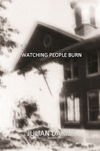 Watching People Burn, by Julian Darius