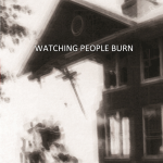 <em>Watching People Burn</em> for 99 Cents or Free