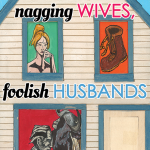 Nagging Wives, Foolish